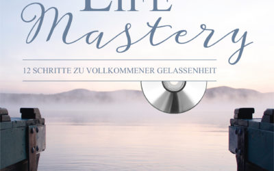 Artikel Life Mastery – Vollkommene Gelassenheit